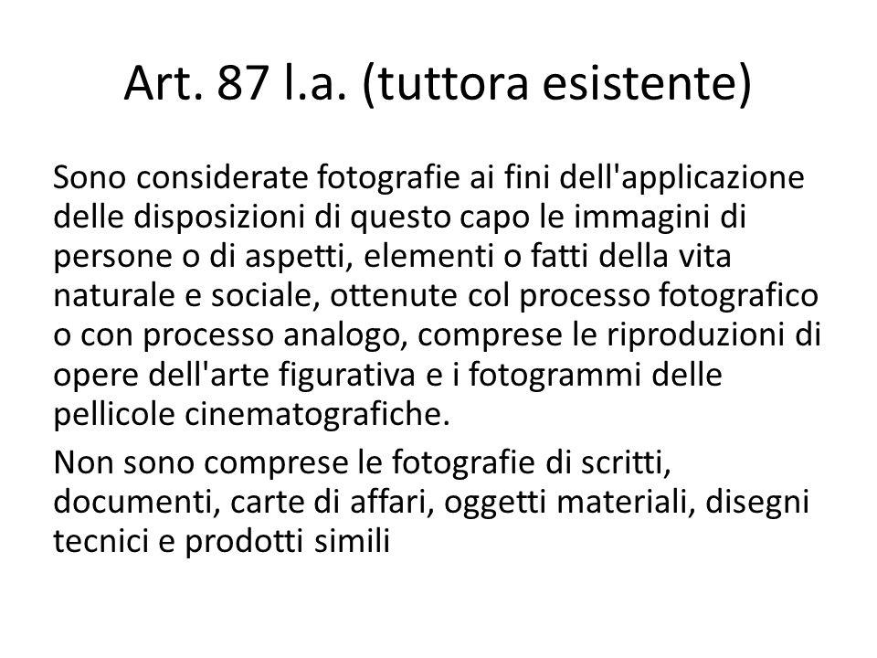 Art. 87 l.a. (tuttora esistente) Sono considerate fotografie ai fini dell'applicazione delle disposizioni di questo capo le immagini di persone o di a