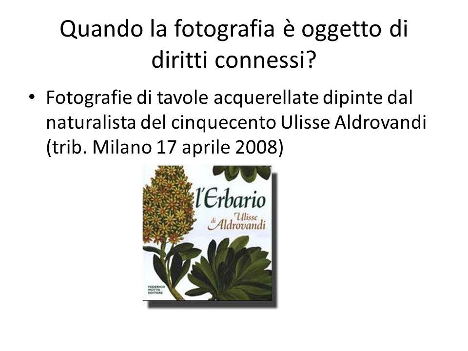 Quando la fotografia è oggetto di diritti connessi? Fotografie di tavole acquerellate dipinte dal naturalista del cinquecento Ulisse Aldrovandi (trib.