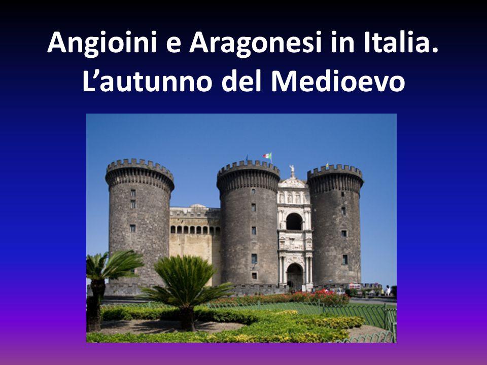 Angioini e Aragonesi in Italia. L'autunno del Medioevo