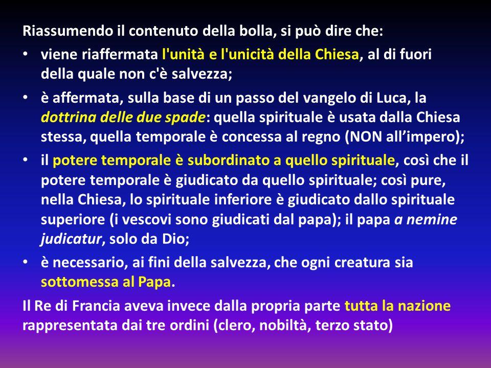 Riassumendo il contenuto della bolla, si può dire che: viene riaffermata l'unità e l'unicità della Chiesa, al di fuori della quale non c'è salvezza; è