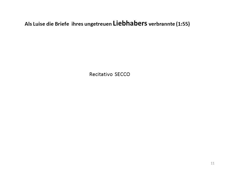 11 Als Luise die Briefe ihres ungetreuen Liebhabers verbrannte (1:55) Recitativo SECCO