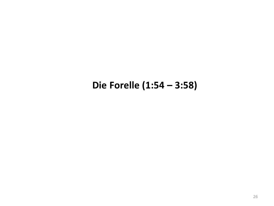 Die Forelle (1:54 – 3:58) 26