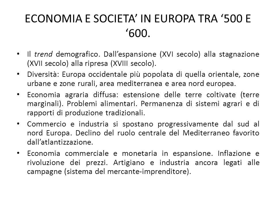 ECONOMIA E SOCIETA' IN EUROPA TRA '500 E '600. Il trend demografico. Dall'espansione (XVI secolo) alla stagnazione (XVII secolo) alla ripresa (XVIII s