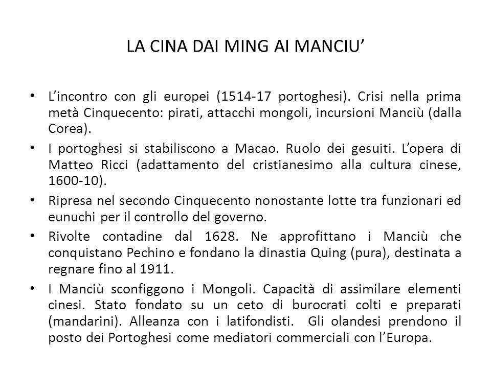 LA CINA DAI MING AI MANCIU' L'incontro con gli europei (1514-17 portoghesi). Crisi nella prima metà Cinquecento: pirati, attacchi mongoli, incursioni