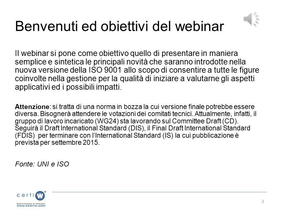 Webinar Certi W La nuova ISO 9001 Tutto sulle novità in arrivo Di Raffaella Malorgio - Lead Auditor Certi W