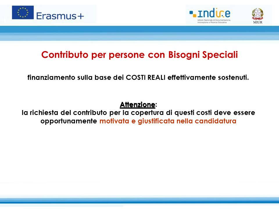 Contributo per persone con Bisogni Speciali finanziamento sulla base dei COSTI REALI effettivamente sostenuti.