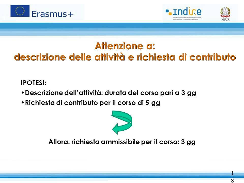 Attenzione a: descrizione delle attività e richiesta di contributo IPOTESI: Descrizione dell'attività: durata del corso pari a 3 gg Richiesta di contr