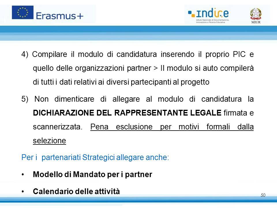 50 4) Compilare il modulo di candidatura inserendo il proprio PIC e quello delle organizzazioni partner > Il modulo si auto compilerà di tutti i dati