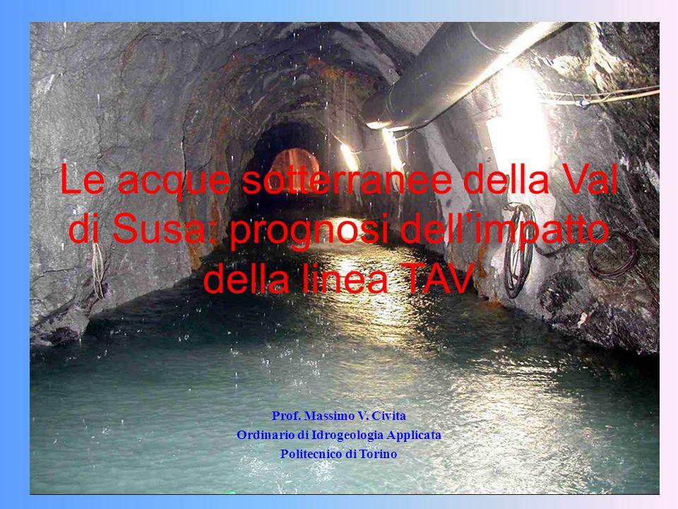 Le acque sotterranee della Val di Susa: prognosi dell'impatto della linea TAV Prof. Massimo V. Civita Ordinario di Idrogeologia Applicata Politecnico