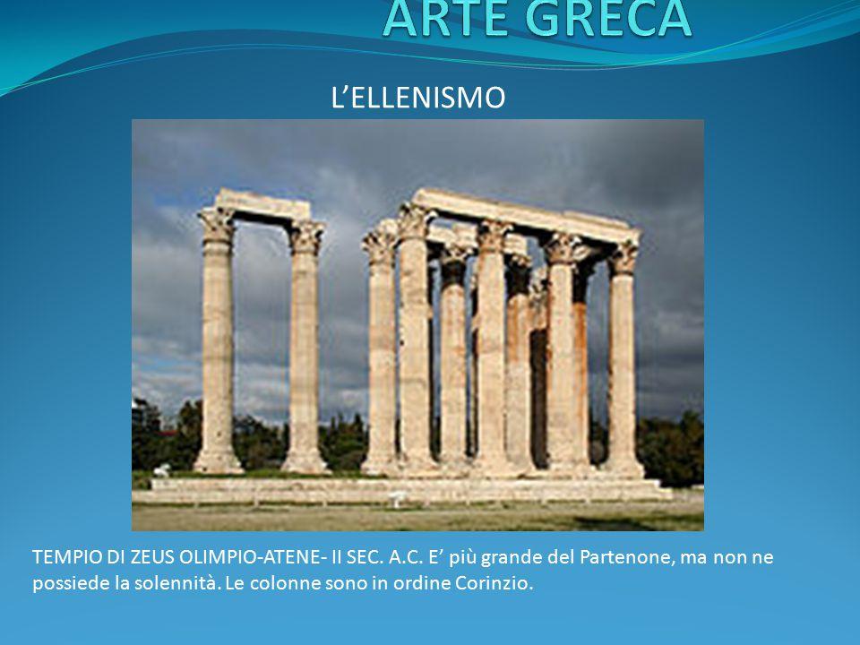 TEMPIO DI ZEUS OLIMPIO-ATENE- II SEC. A.C. E' più grande del Partenone, ma non ne possiede la solennità. Le colonne sono in ordine Corinzio.