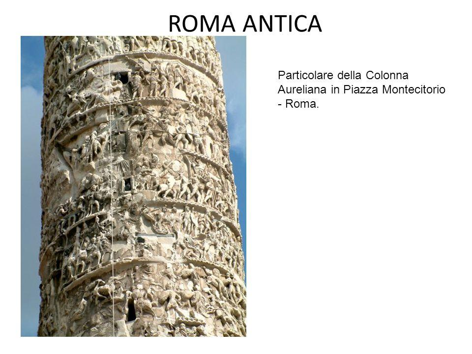 ROMA ANTICA Particolare della Colonna Aureliana in Piazza Montecitorio - Roma.