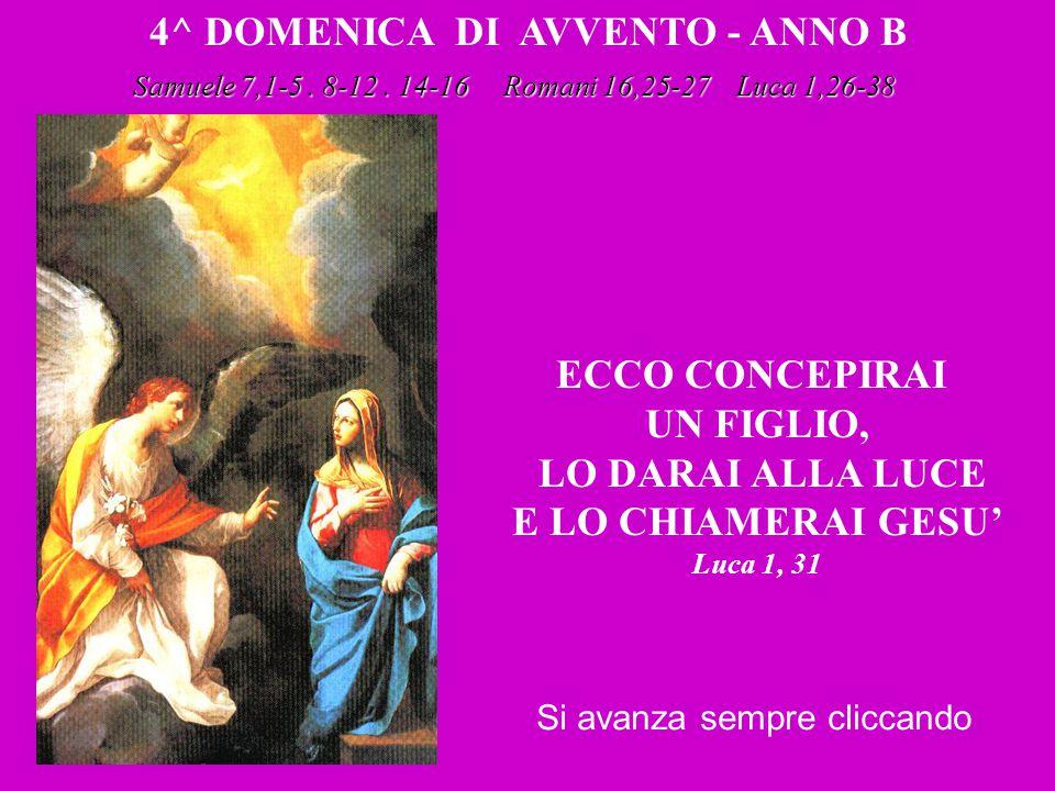 4^ DOMENICA DI AVVENTO - ANNO B Samuele 7,1-5.8-12.