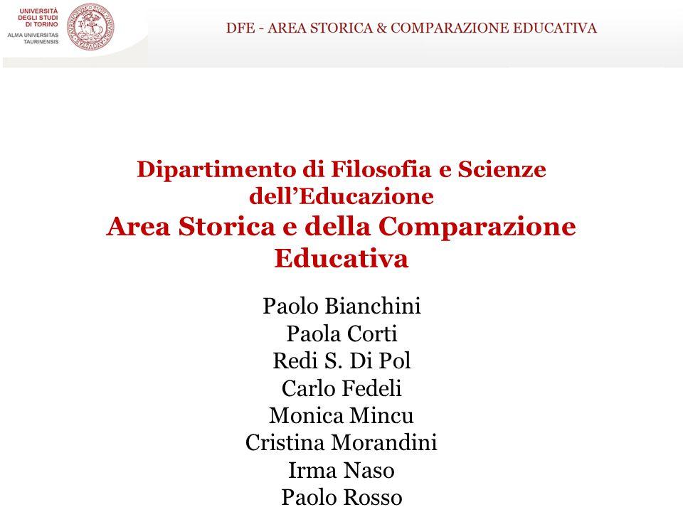 Dipartimento di Filosofia e Scienze dell'Educazione Area Storica e della Comparazione Educativa Paolo Bianchini Paola Corti Redi S. Di Pol Carlo Fedel