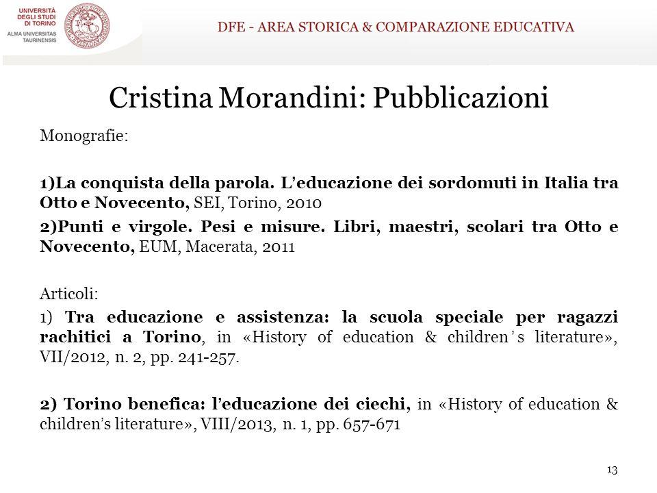 13 Cristina Morandini: Pubblicazioni Monografie: 1)La conquista della parola. L'educazione dei sordomuti in Italia tra Otto e Novecento, SEI, Torino,