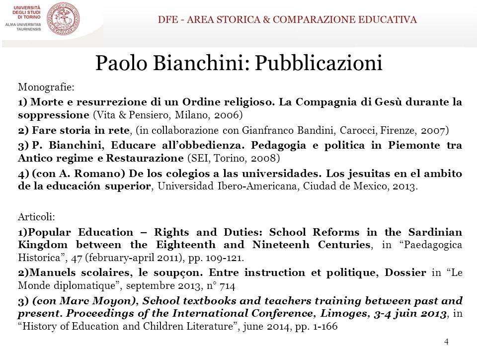 Paolo Bianchini: Pubblicazioni Monografie: 1) Morte e resurrezione di un Ordine religioso. La Compagnia di Gesù durante la soppressione (Vita & Pensie