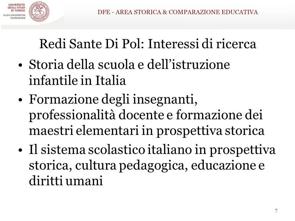 Redi Sante Di Pol: Interessi di ricerca Storia della scuola e dell'istruzione infantile in Italia Formazione degli insegnanti, professionalità docente