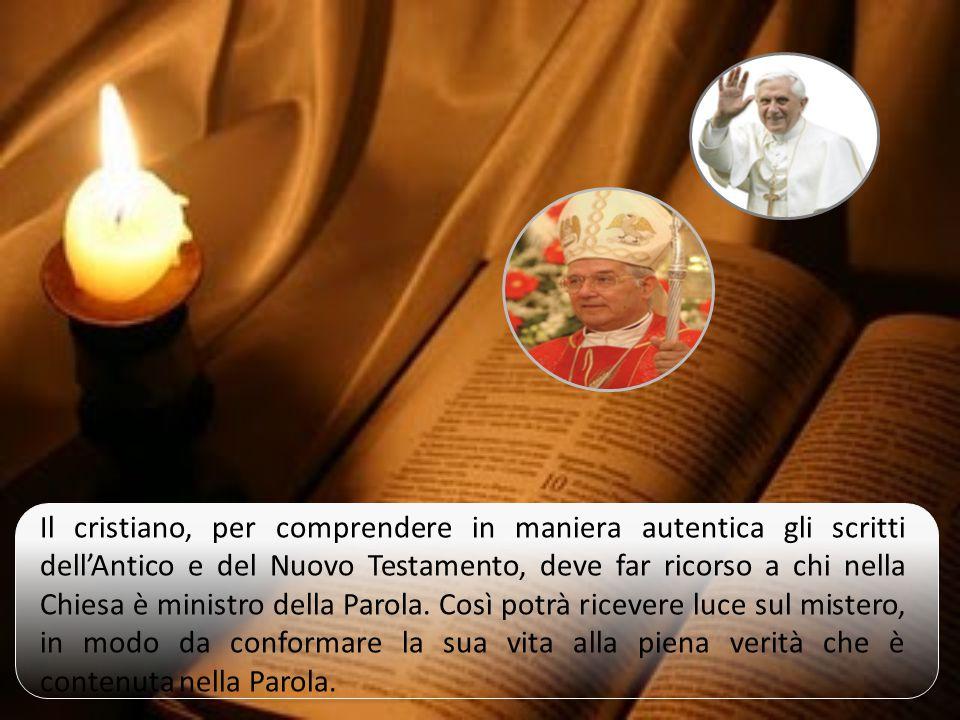 """La Chiesa """"considera le divine Scritture come la regola suprema della propria fede"""" (DV 21). Essendo Parola di Dio è necessario interpretarla in modo"""