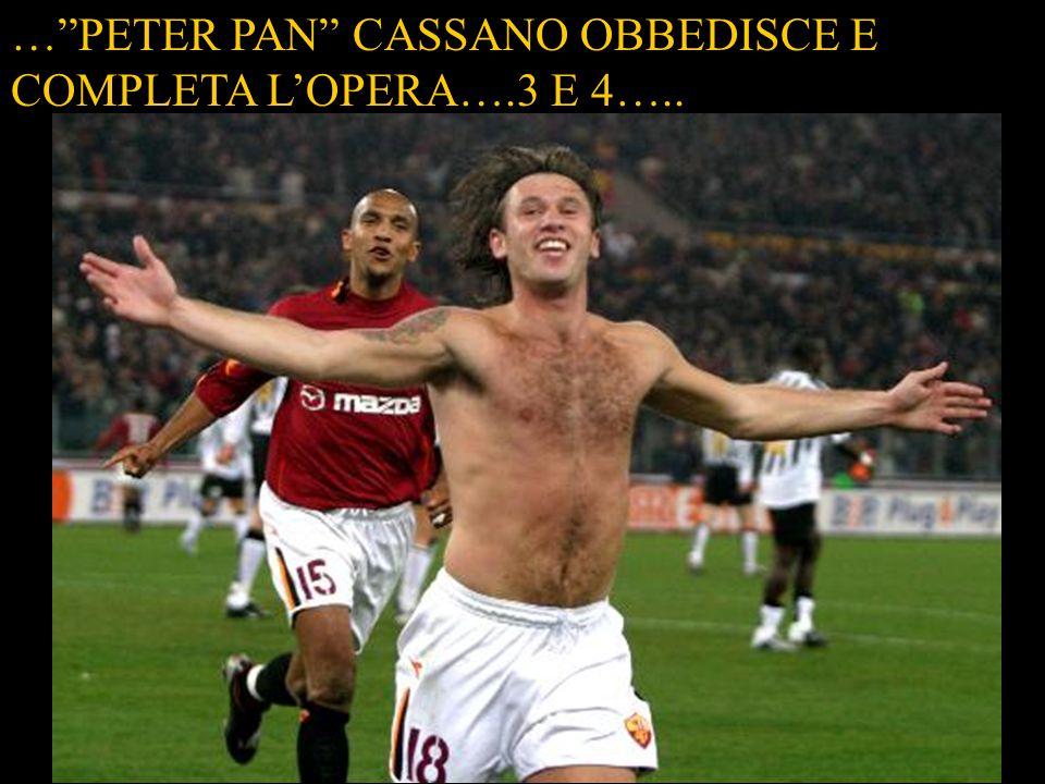 … PETER PAN CASSANO OBBEDISCE E COMPLETA L'OPERA….3 E 4…..