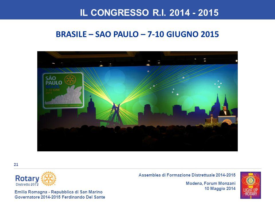 Emilia Romagna - Repubblica di San Marino Governatore 2014-2015 Ferdinando Del Sante Distretto 2072 21 Assemblea di Formazione Distrettuale 2014-2015 Modena, Forum Monzani 10 Maggio 2014 IL CONGRESSO R.I.