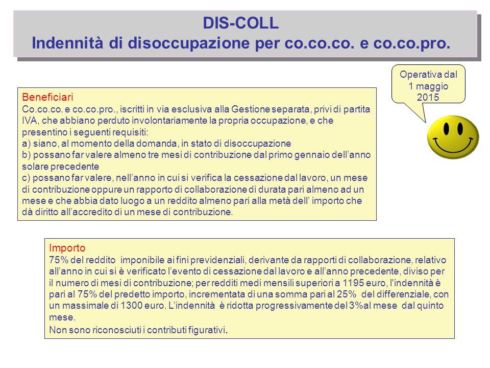 DIS-COLL Indennità di disoccupazione per co.co.co. e co.co.pro. Beneficiari Co.co.co. e co.co.pro., iscritti in via esclusiva alla Gestione separata,