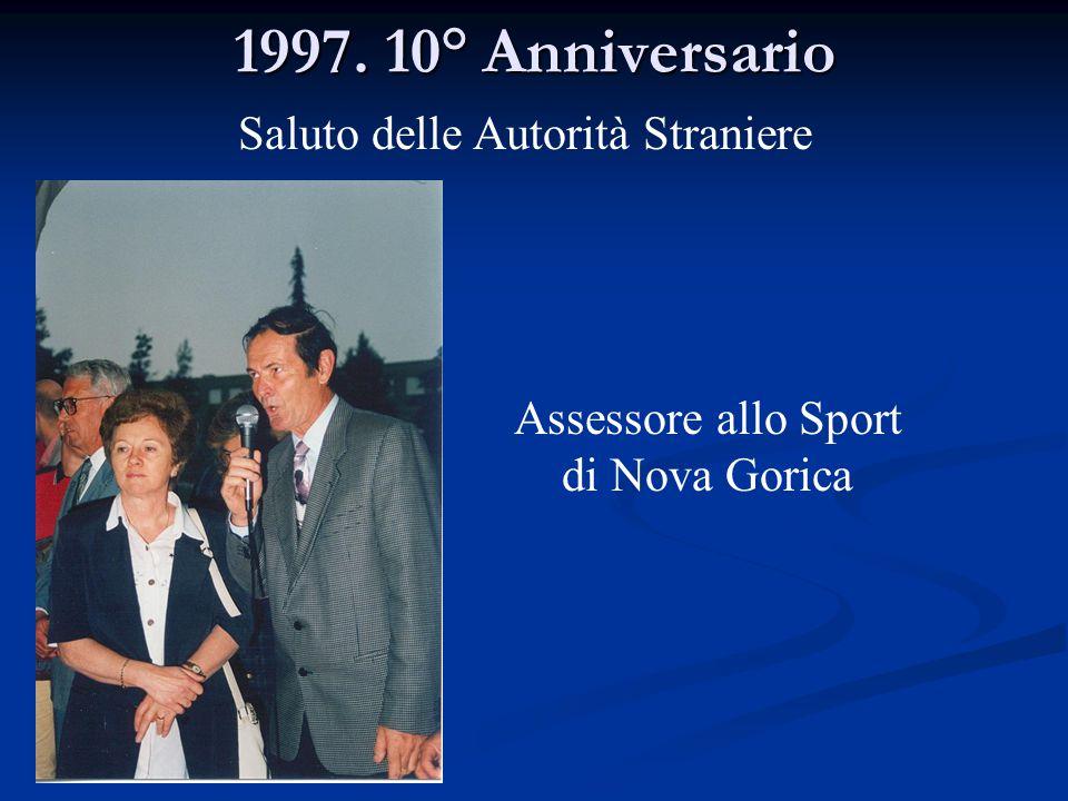 1997. 10° Anniversario Assessore allo Sport di Nova Gorica Saluto delle Autorità Straniere