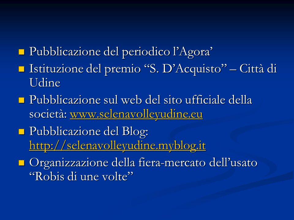 """Pubblicazione del periodico l'Agora' Pubblicazione del periodico l'Agora' Istituzione del premio """"S. D'Acquisto"""" – Città di Udine Istituzione del prem"""