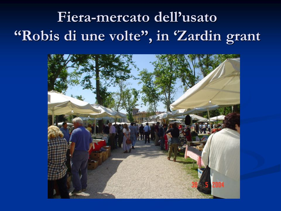 """Fiera-mercato dell'usato """"Robis di une volte"""", in 'Zardin grant"""