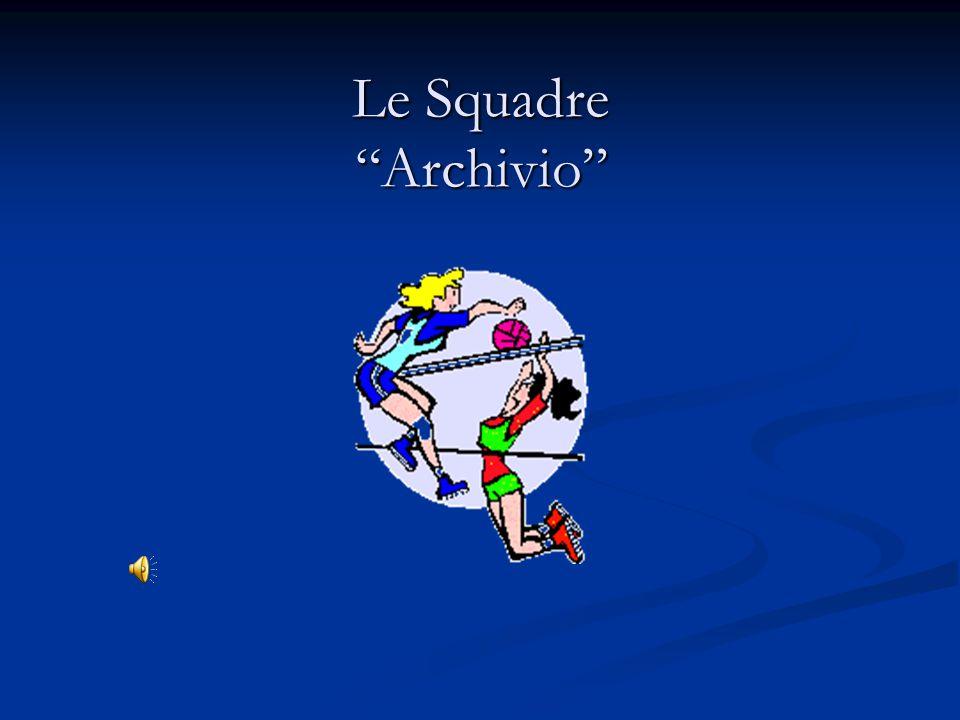 """Le Squadre """"Archivio"""""""