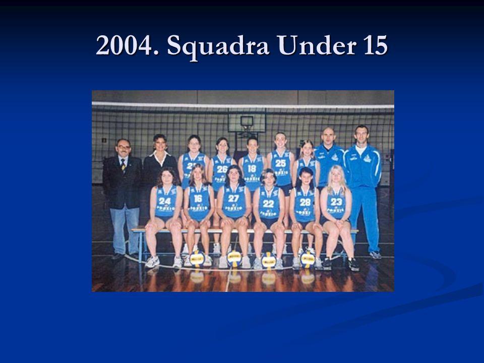 2004. Squadra Under 15