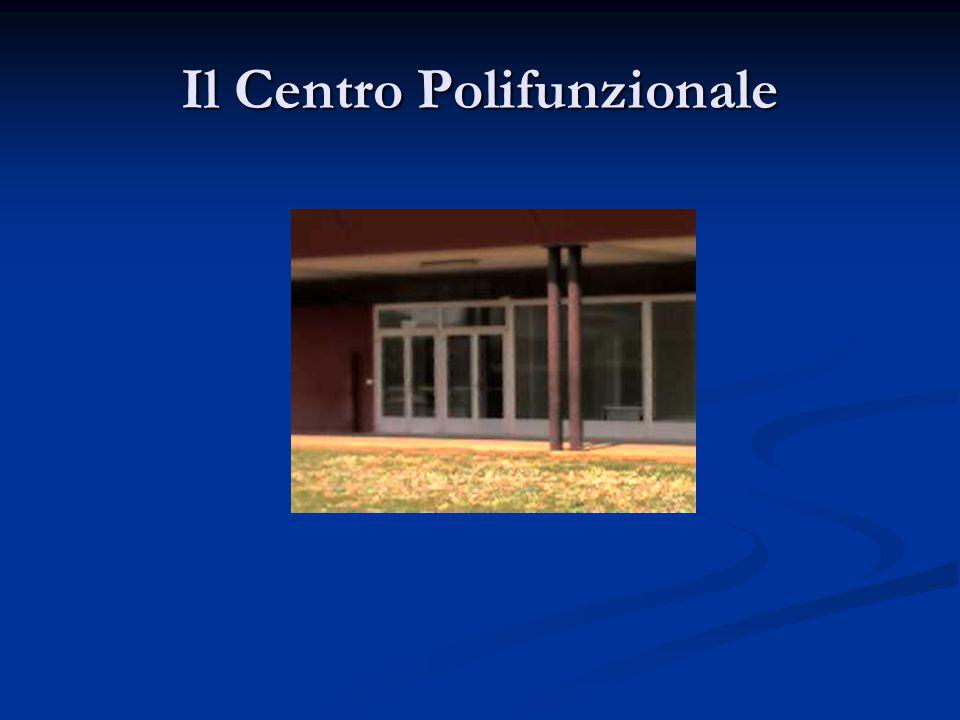 Il Centro Polifunzionale