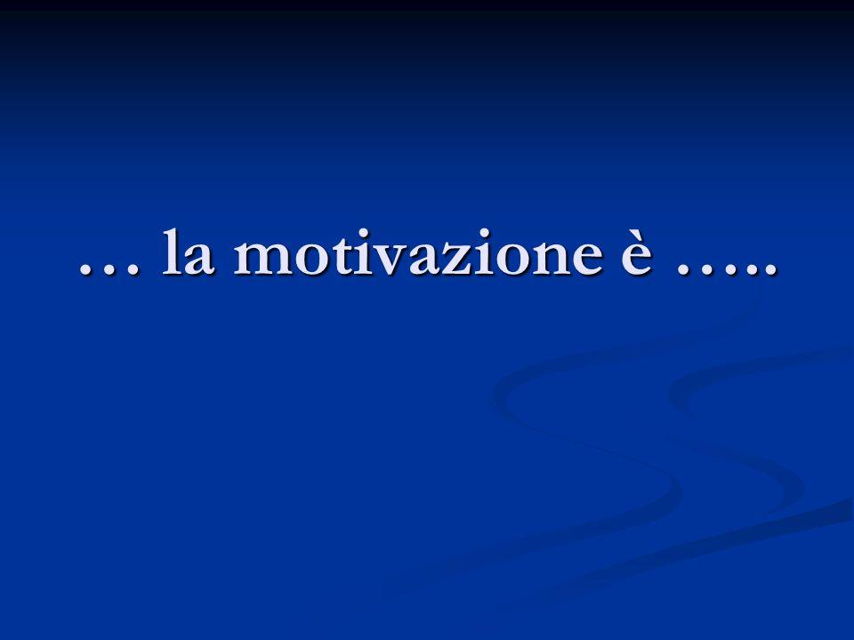 … la motivazione è …..