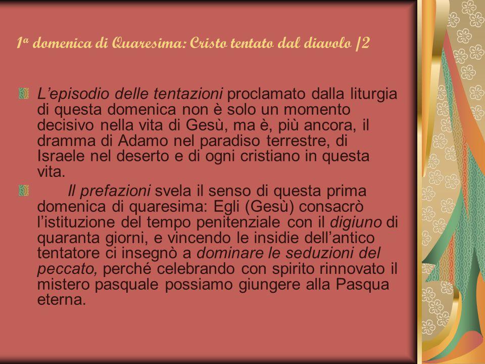 1 a domenica di Quaresima: Cristo tentato dal diavolo /2 L'episodio delle tentazioni proclamato dalla liturgia di questa domenica non è solo un moment