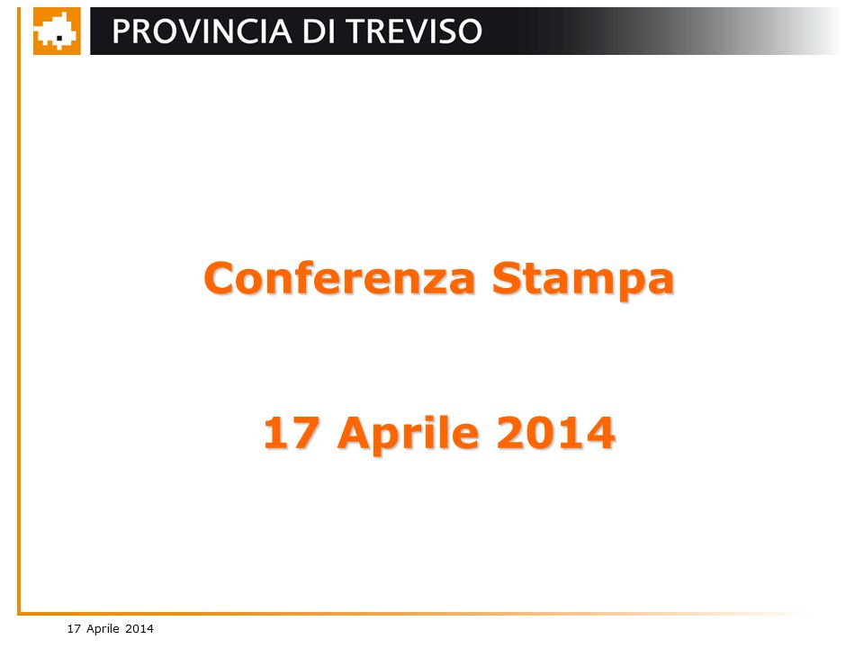 17 Aprile 2014 Conferenza Stampa 17 Aprile 2014