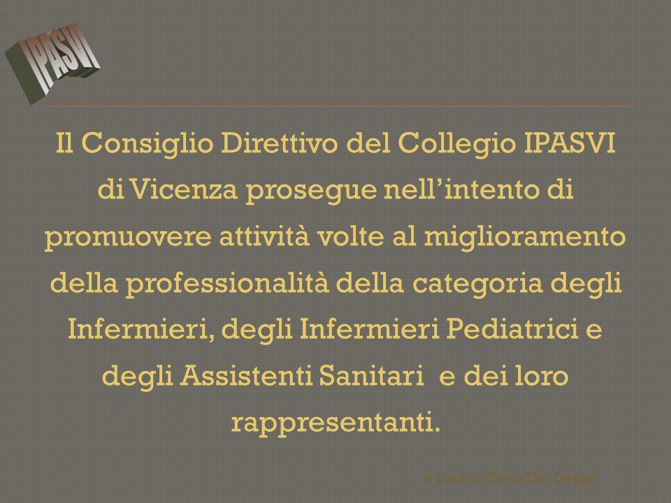 Il Consiglio Direttivo del Collegio IPASVI di Vicenza prosegue nell'intento di promuovere attività volte al miglioramento della professionalità della