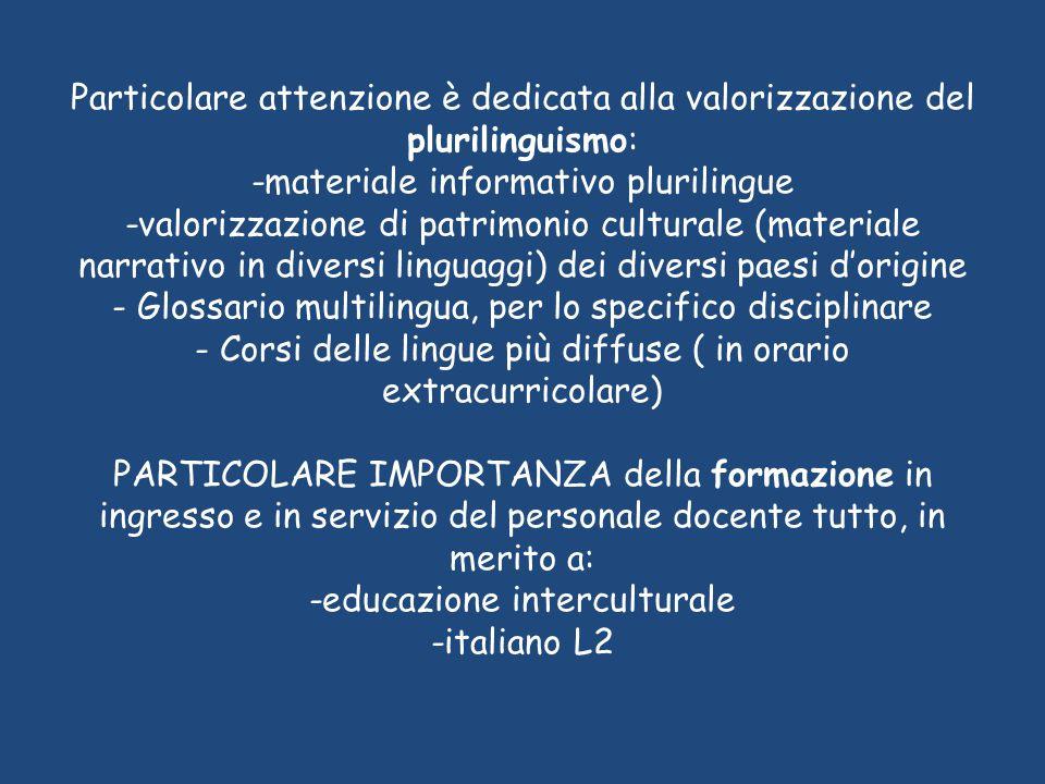 Particolare attenzione è dedicata alla valorizzazione del plurilinguismo: -materiale informativo plurilingue -valorizzazione di patrimonio culturale (