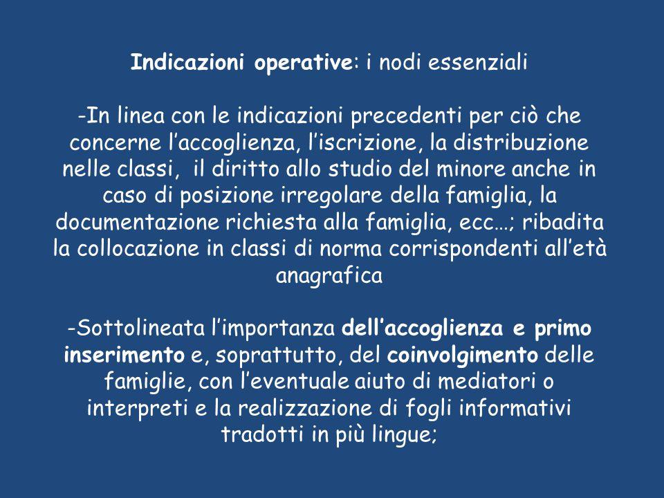 Indicazioni operative: i nodi essenziali -In linea con le indicazioni precedenti per ciò che concerne l'accoglienza, l'iscrizione, la distribuzione ne