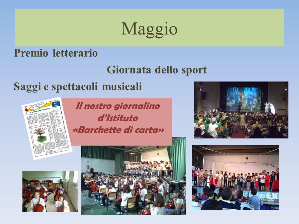 Premio letterario Giornata dello sport Saggi e spettacoli musicali Maggio Il nostro giornalino d'Istituto «Barchette di carta»