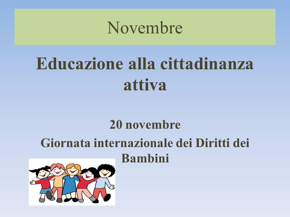 Novembre Educazione alla cittadinanza attiva 20 novembre Giornata internazionale dei Diritti dei Bambini