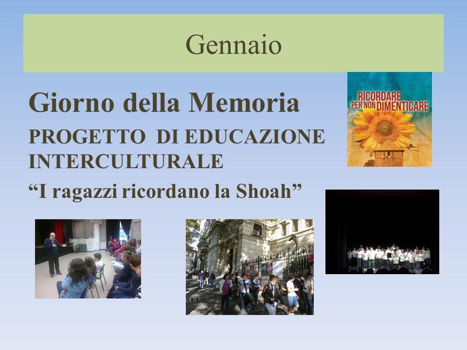 Gennaio Giorno della Memoria PROGETTO DI EDUCAZIONE INTERCULTURALE I ragazzi ricordano la Shoah