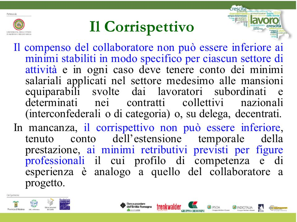 Il Corrispettivo Il compenso del collaboratore non può essere inferiore ai minimi stabiliti in modo specifico per ciascun settore di attività e in ogn