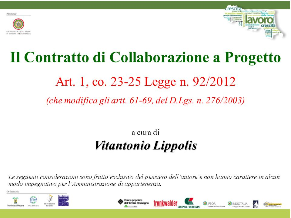 Il Contratto di Collaborazione a Progetto Art. 1, co. 23-25 Legge n. 92/2012 (che modifica gli artt. 61-69, del D.Lgs. n. 276/2003) a cura di Vitanton