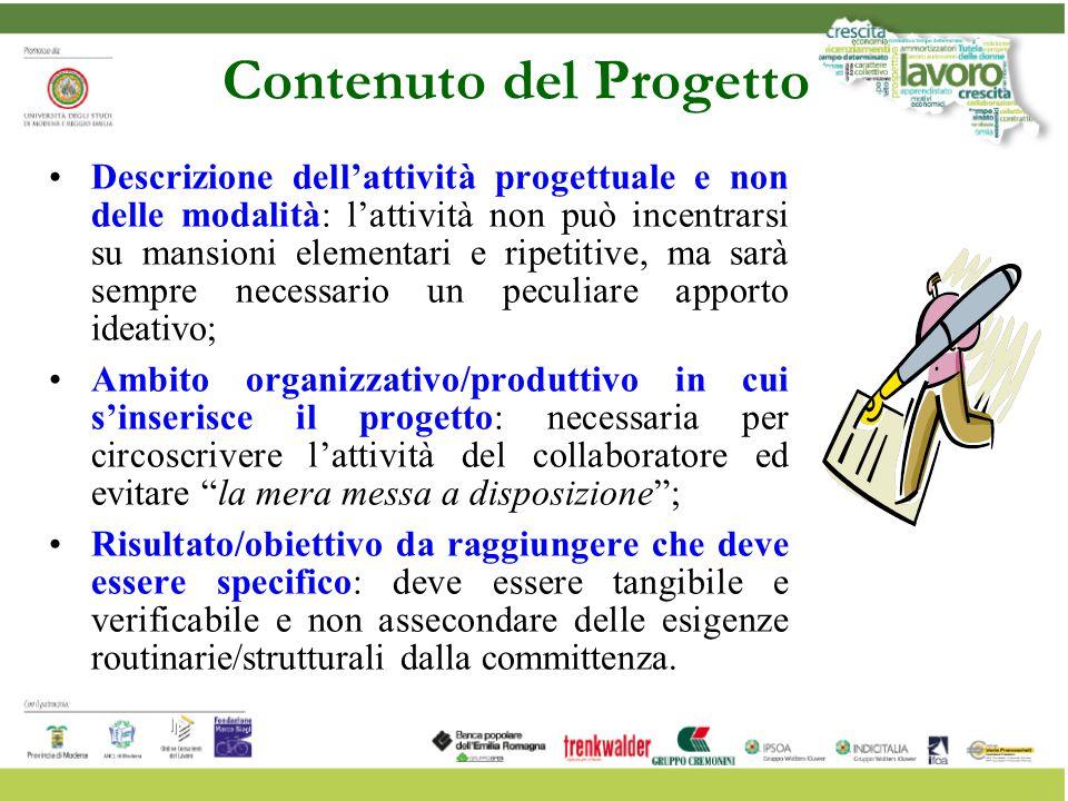 Contenuto del Progetto Descrizione dell'attività progettuale e non delle modalità: l'attività non può incentrarsi su mansioni elementari e ripetitive,