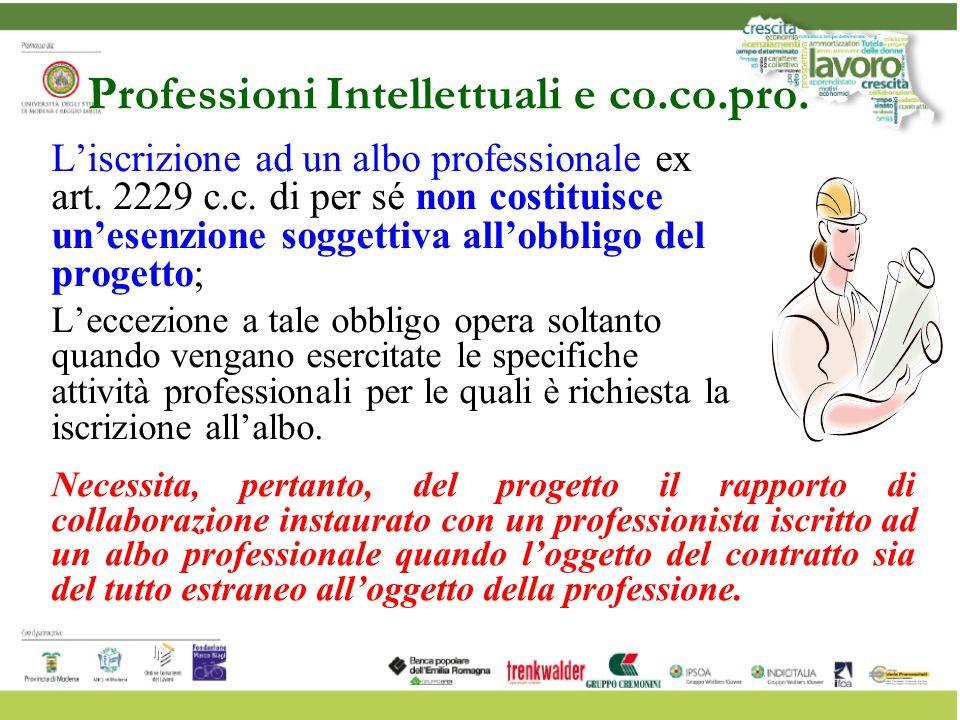 L'iscrizione ad un albo professionale ex art. 2229 c.c. di per sé non costituisce un'esenzione soggettiva all'obbligo del progetto; L'eccezione a tale