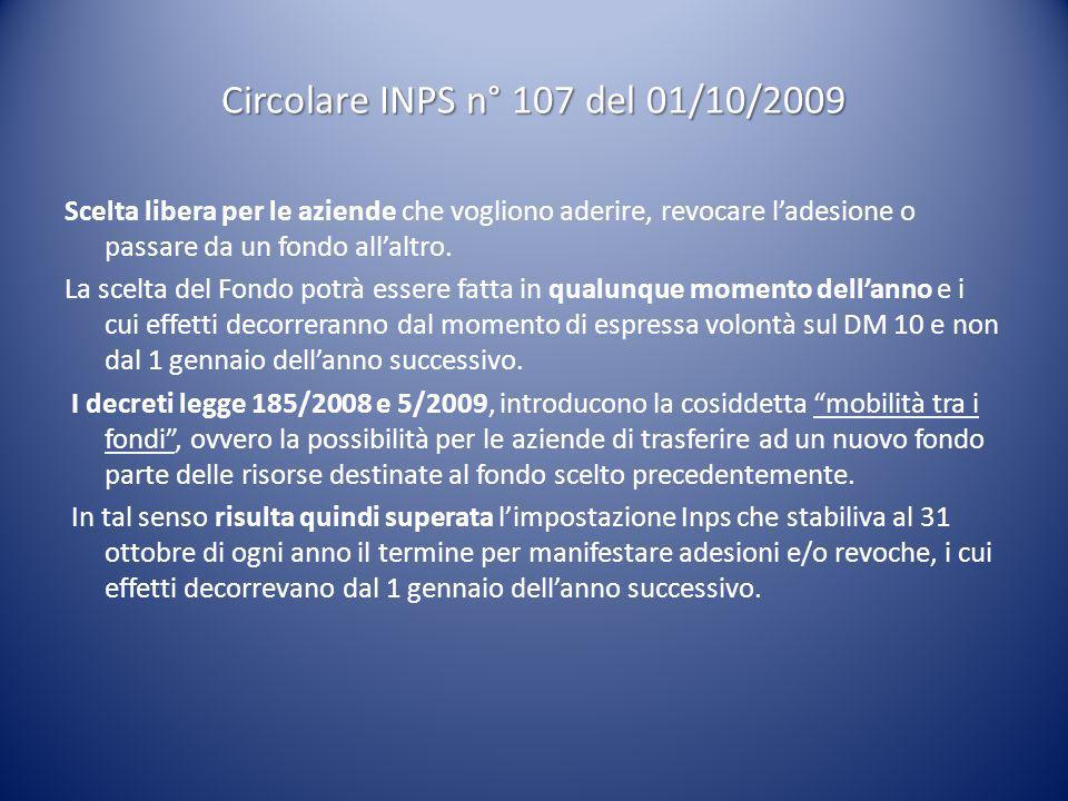 Circolare INPS n° 107 del 01/10/2009 Scelta libera per le aziende che vogliono aderire, revocare l'adesione o passare da un fondo all'altro. La scelta