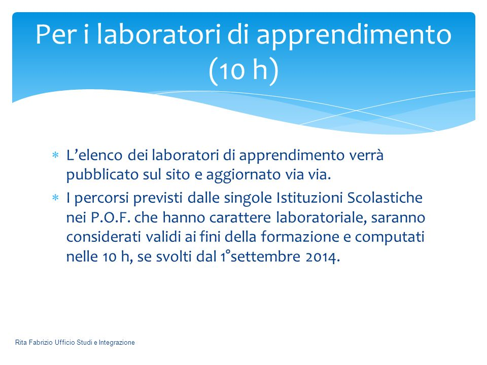  L'elenco dei laboratori di apprendimento verrà pubblicato sul sito e aggiornato via via.