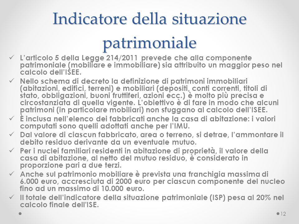 Indicatore della situazione patrimoniale L'articolo 5 della Legge 214/2011 prevede che alla componente patrimoniale (mobiliare e immobiliare) sia attr