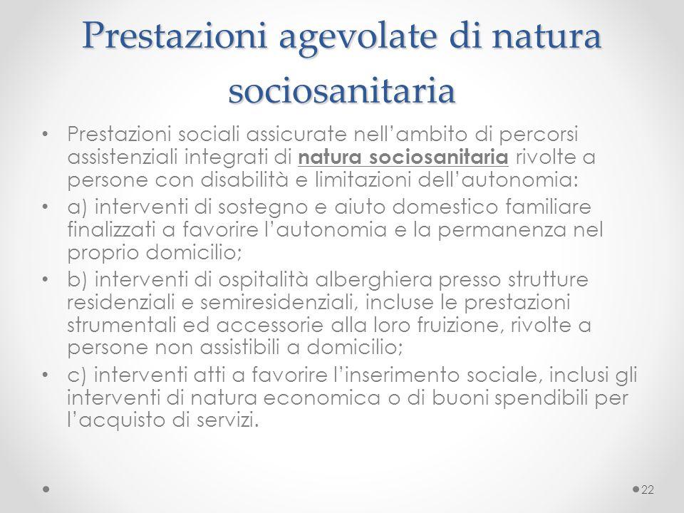 Prestazioni agevolate di natura sociosanitaria Prestazioni sociali assicurate nell'ambito di percorsi assistenziali integrati di natura sociosanitaria
