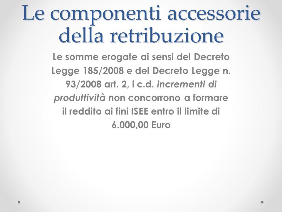 Le componenti accessorie della retribuzione Le somme erogate ai sensi del Decreto Legge 185/2008 e del Decreto Legge n. 93/2008 art. 2, i c.d. increme
