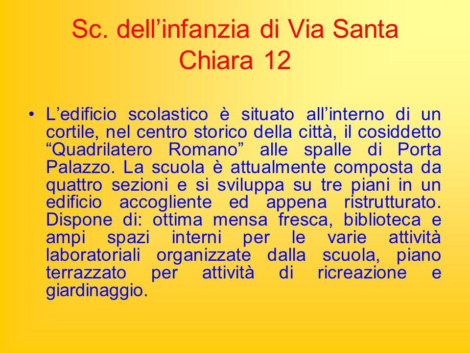 """Sc. dell'infanzia di Via Santa Chiara 12 L'edificio scolastico è situato all'interno di un cortile, nel centro storico della città, il cosiddetto """"Qua"""
