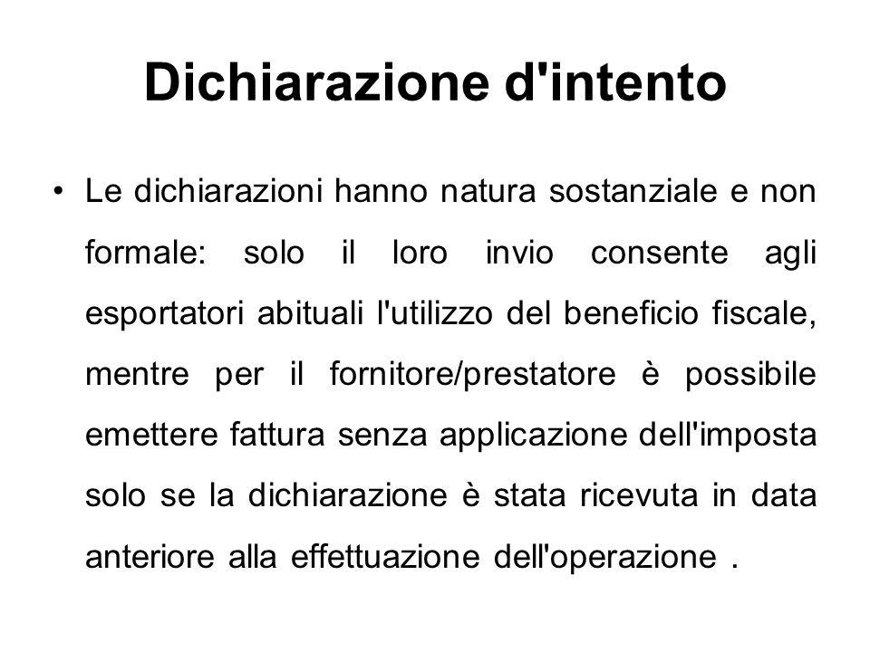 Dichiarazione d'intento Le dichiarazioni hanno natura sostanziale e non formale: solo il loro invio consente agli esportatori abituali l'utilizzo del